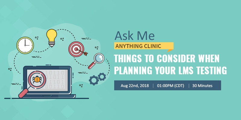 AMAC_Things to consider when planning your LMS testing