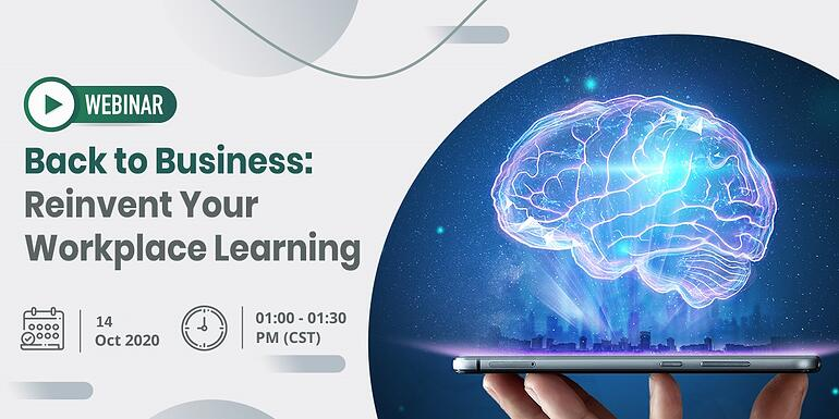 Back to Business Reinvent Your Workplace Learning 14th
