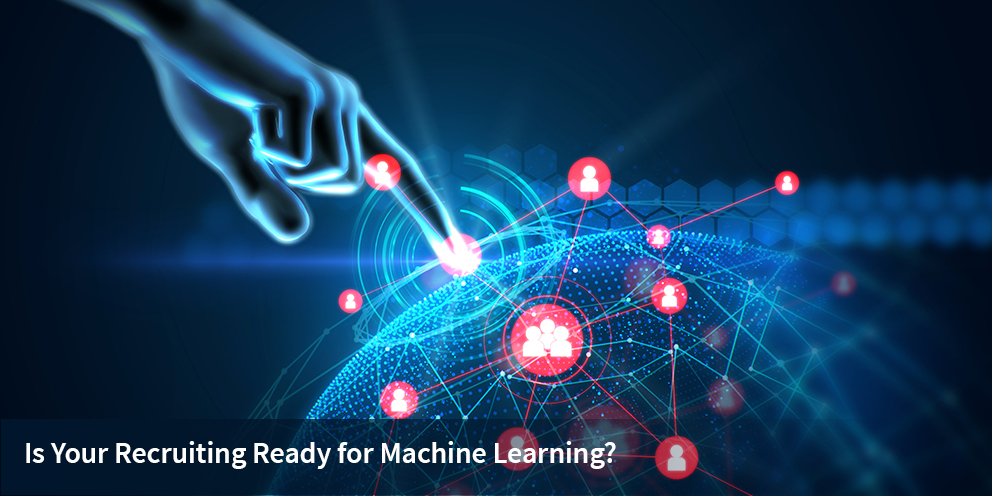 Is Your Recruiting Ready for Machine Learning