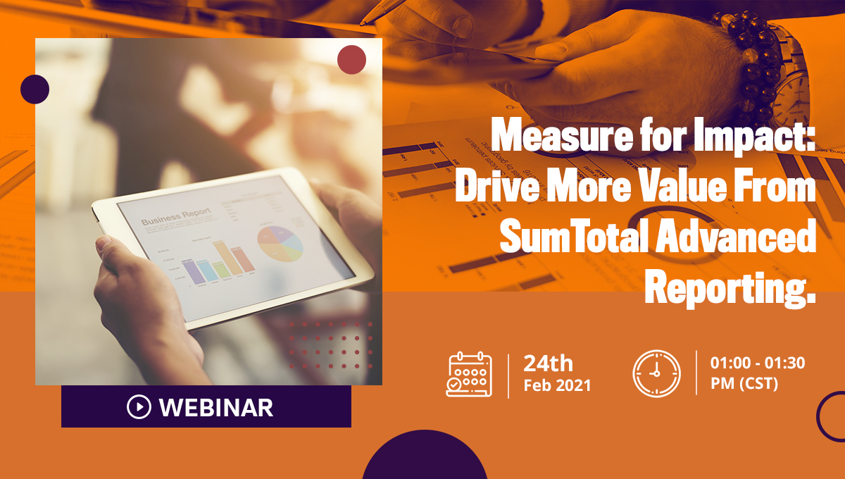Measure for Impact Drive More Value From SumTotal Advanced Reporting