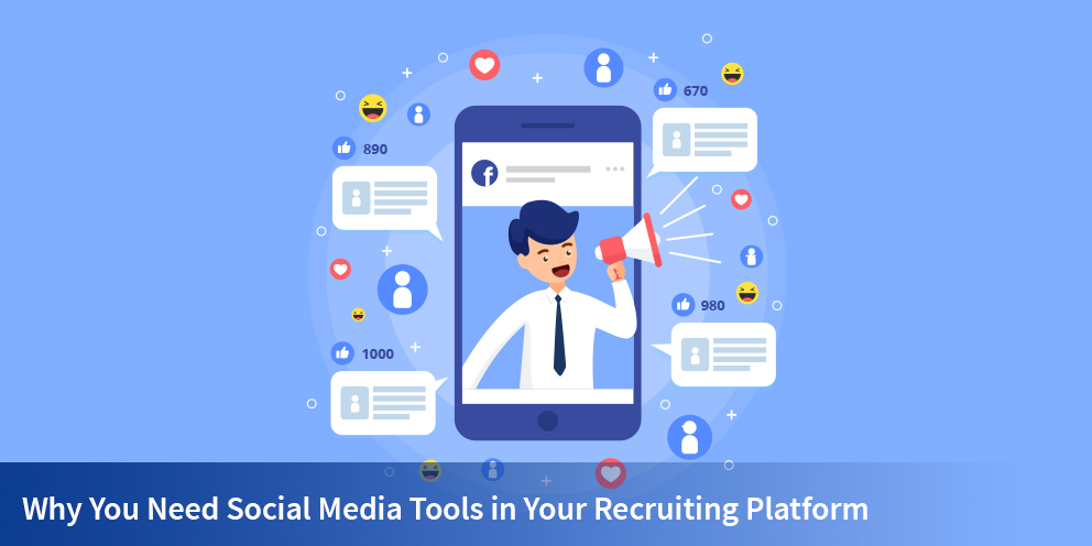 Why You Need Social Media Tools in Your Recruiting Platform