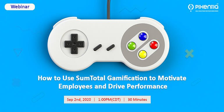 how to Use SumTotal Gamification to Motivate Employees and Drive Performance